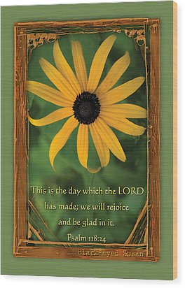 This Is The Day Sunflowers Wood Print by Denise Beverly