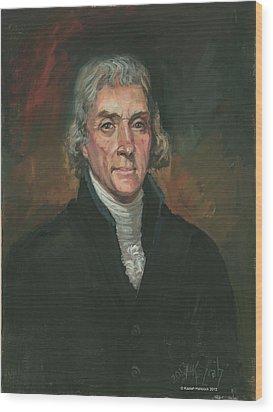 Thomas Jefferson Wood Print by Kaziah Hancock