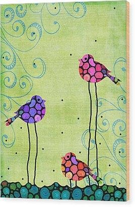 Three Birds - Spring Art By Sharon Cummings Wood Print