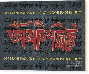 Tibetan Mantra Om Mani Padme Hum Wood Print
