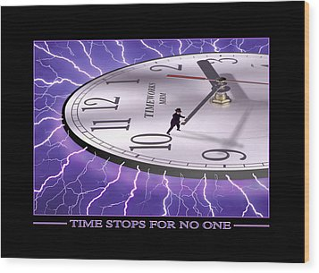 Time Stops For No One Wood Print by Mike McGlothlen