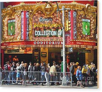 Times Square Ripleys Odditorium Wood Print