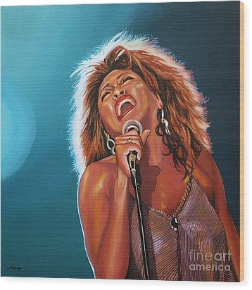Tina Turner 3 Wood Print by Paul Meijering