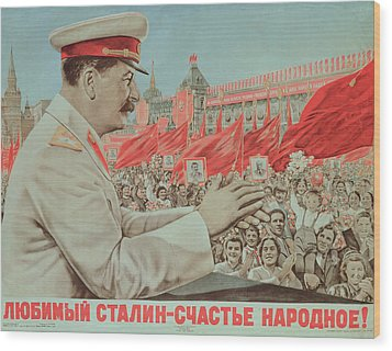 To Our Dear Stalin Wood Print by Russian School