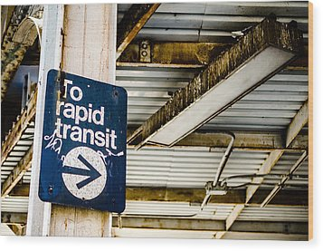 To Rapid Transit Wood Print
