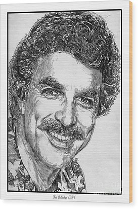 Tom Selleck In 1984 Wood Print by J McCombie