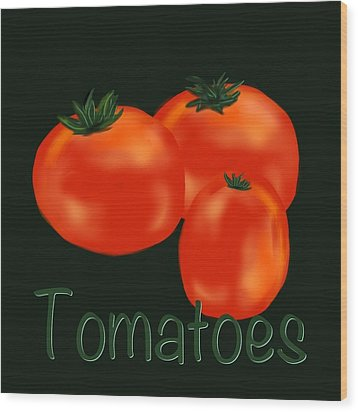 Tomatoes Wood Print by Christine Fournier