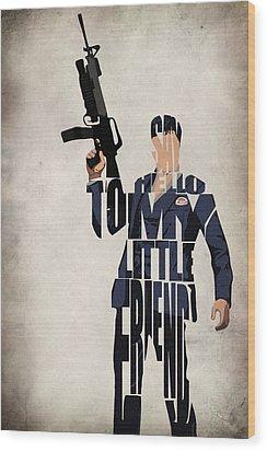 Tony Montana - Al Pacino Wood Print by Inspirowl Design
