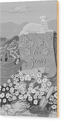 Wood Print featuring the digital art Toosoon by Carol Jacobs