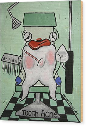 Tooth Ache Wood Print by Anthony Falbo