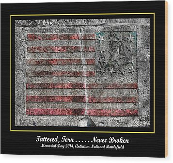 Tattered Torn . . . . . Never Broken - Memorial Day 2014 Antietam National Battlefield Wood Print by Michael Mazaika