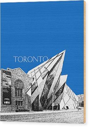 Toronto Skyline Royal Ontario Museum - Blue Wood Print by DB Artist