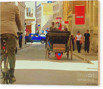 Touring Old Montreal Cyclist Caleche Cars Share Narrow Historic Youville Square City Scenes Cspandau Wood Print by Carole Spandau
