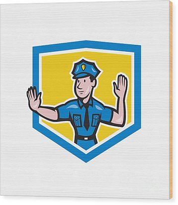 Traffic Policeman Stop Hand Signal Shield Cartoon Wood Print by Aloysius Patrimonio
