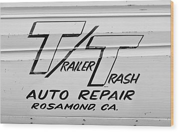 Trailer Trash Wood Print by Phil 'motography' Clark