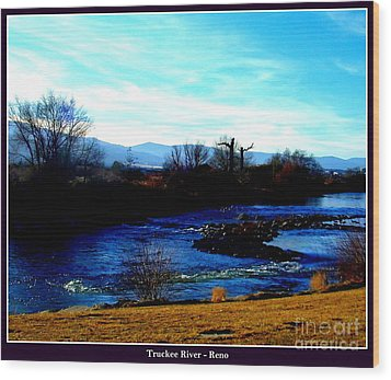 Wood Print featuring the photograph Truckee River In Motion by Bobbee Rickard