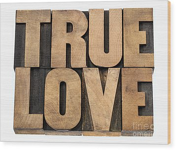 Wood Print featuring the photograph True Love In Wood Type by Marek Uliasz