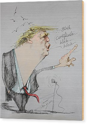 Trump In A Mission....much Ado About Nothing. Wood Print by Ylli Haruni