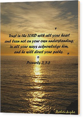 Trust In The Lord  Wood Print by Barbara Snyder