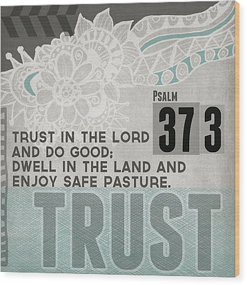 Trust In The Lord- Contemporary Christian Art Wood Print by Linda Woods
