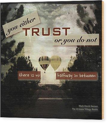 Trust Wood Print