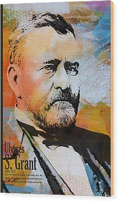 Ulysses S. Grant Wood Print by Corporate Art Task Force