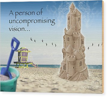 Uncompromising Vision Wood Print