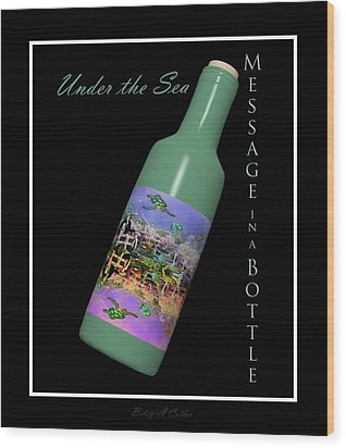 Under The Sea Message In A Bottle Wood Print by Betsy Knapp