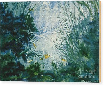 Wood Print featuring the painting Under Water View by Karol Wyckoff