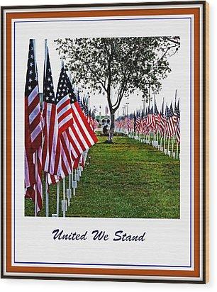 United We Stand Wood Print by Ella Kaye Dickey