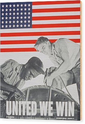 United We Win Us 2nd World War Manpower Commission Poster Wood Print by Anonymous
