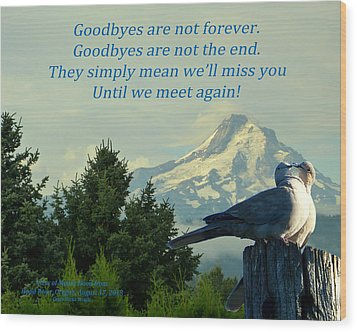 Until We Meet Again Wood Print by Cindy Wright