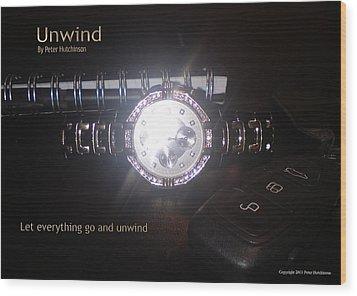 Unwind - Let Go Wood Print