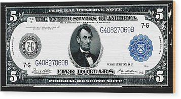 U.s. 1914 Five Dollar Federal Reserve Note Fr 871a Wood Print by Lanjee Chee