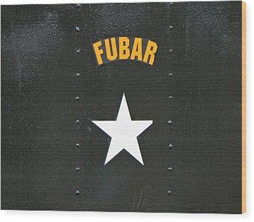 Us Military Fubar Wood Print by Thomas Woolworth