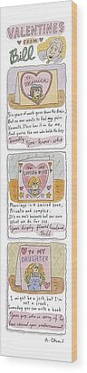 Valentines From Bill To Monica Wood Print by Roz Chast