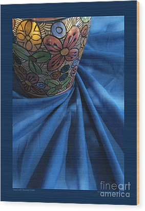 Vase With Swirled Cloth Wood Print