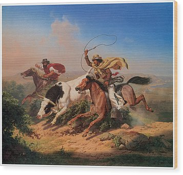 Vasqueros Roping A Steer Wood Print by Charles Christian Nahl