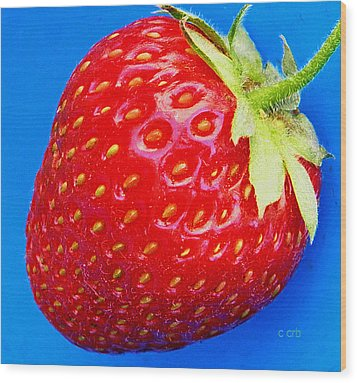 Very Strawberry  Wood Print by Chris Berry