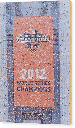 Victory Parade Banner For The San Francisco Giants As The 2012 World Series Champions Wood Print by Scott Lenhart