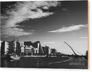 View Of The Samuel Beckett Bridge Over The River Liffey And The Convention Centre Dublin Republic Of Wood Print by Joe Fox
