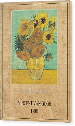 Vincent Van Gogh 2 Wood Print by Andrew Fare