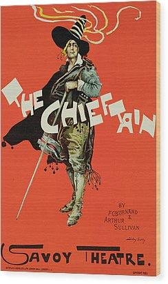 Vintage Poster For The Chieftain At The Savoy Wood Print by Dudley Hardy
