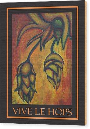 Vive Le Hops In Black Wood Print by Alexandra Ortiz de Fargher