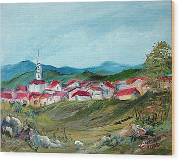 Vladeni Ardeal - Village In Transylvania Wood Print by Dorothy Maier