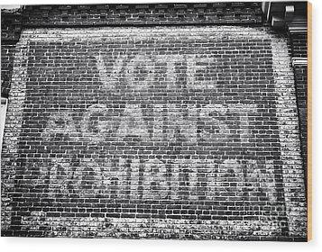 Vote Against Prohibition I Wood Print