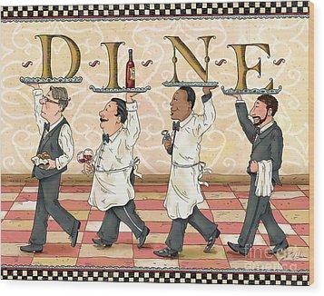 Waiters Dine Wood Print by Shari Warren