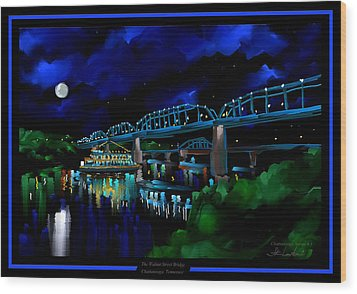 Walnut Street Bridge - Chattanooga Landmark Series - # 1 Wood Print