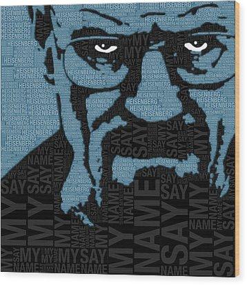 Walter White Heisenberg Breaking Bad Wood Print by Tony Rubino