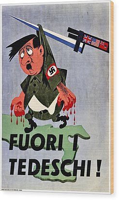 War Poster - Ww2 - Out With The Fuhrer Wood Print by Benjamin Yeager